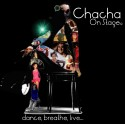 CHACHA ON STAGE®